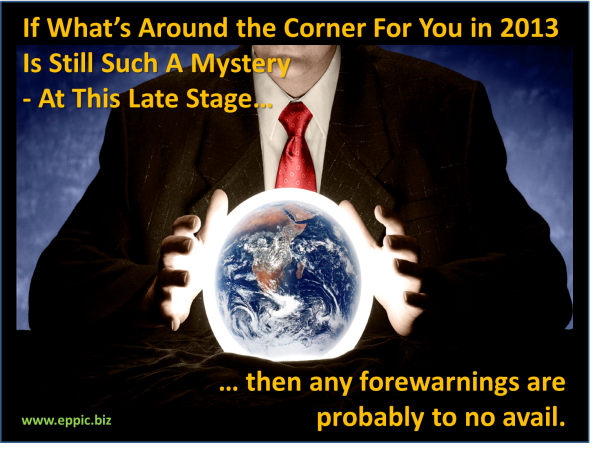 If Whats Around the Corner For You in 2013