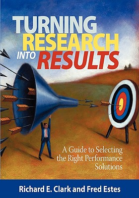 Turning-Research-Into-Results-A-Guide-to-Selecting-the-Right-Performance-Clarke-Richard-E-9781593119911